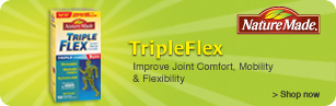 Nature Made. Triple Flex. Improve joint comfort, mobility, and flexibility. Shop now.