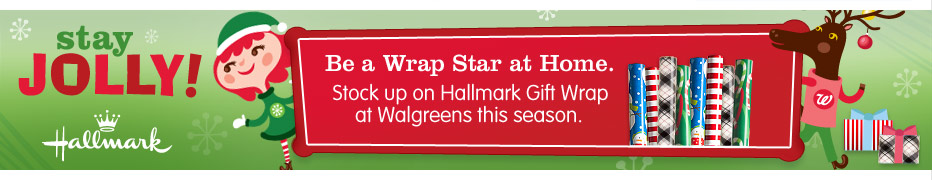 Stay Jolly! Be a Wrap Star at Home. Stock up on Hallmark Gift Wrap at Walgreens this season.