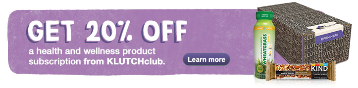 Get 20% OFF a health, wellness product subscription from KLUTCHclub. Learn more.