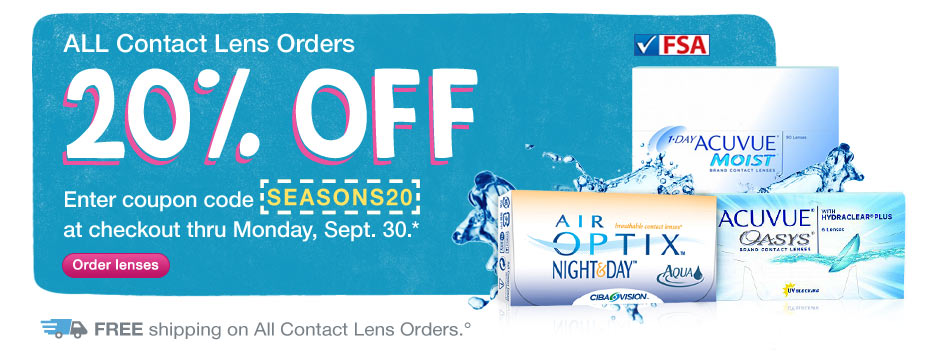 Contact Lens 20% OFF. Enter code SEASONS20 thru Sept. 30.* FREE shipping.&deg;