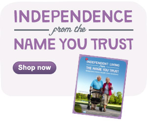 Independence from the name you trust. Shop now.