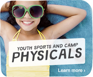 Youth Sports and Camp Physicals. Learn more.