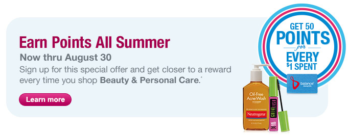 Earn points all summer now thru August 30. Sign up for this offer.* Learn more.
