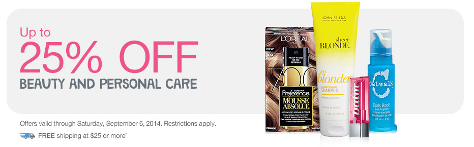 Up to 25% OFF Beauty and Personal Care. Valid thru 9/6. FREE shipping at $25*