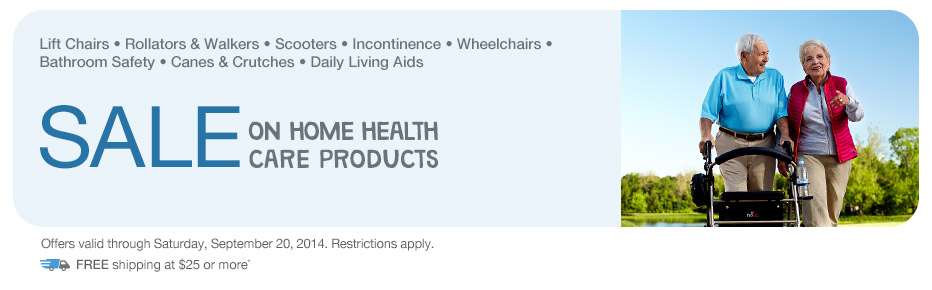SALE on Home Health Care Products. Valid thru 9/20. FREE shipping at $25+*