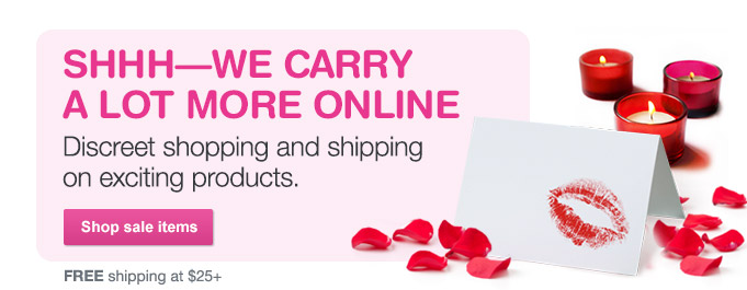 Discreet shopping and shipping. Shop sale items. FREE shipping at $25+