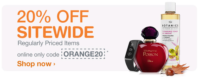 20% OFF SITEWIDE Regularly Priced Items, online only code ORANGE20.* Shop now.