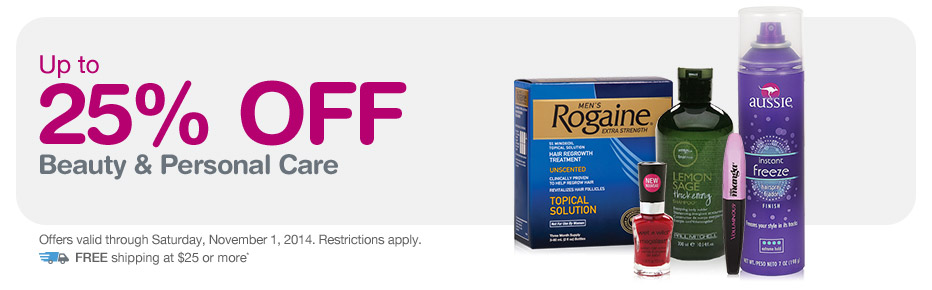 Up to 25% OFF Beauty & Personal Care thru 11/1. FREE Shipping at $25.*