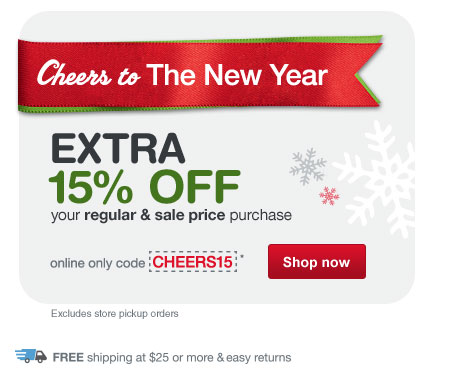 EXTRA 15% OFF w/code CHEERS15.* Excludes store pickup orders. Free shipping at $25. Shop now.