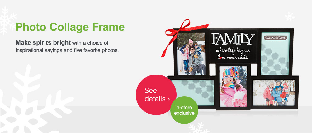 Photo Collage Frame. In-store exclusive. See details.