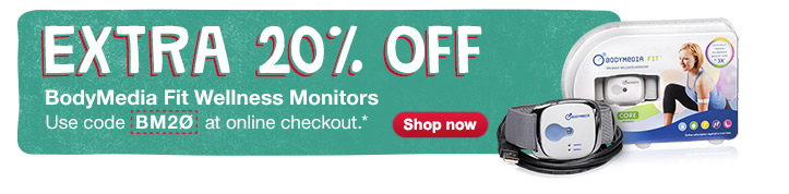 20% OFF BodyMedia Fit Wellness Monitors. Use code BM20 at checkout.* Shop now.